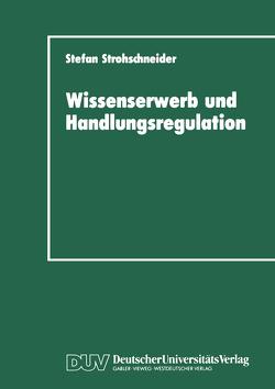 Wissenserwerb und Handlungsregulation von Strohschneider,  Stefan
