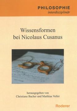 Wissensformen bei Nicolaus Cusanus von Bacher,  Christiane, Vollet,  Matthias