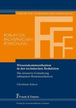 Wissenskommunikation in der technischen Redaktion von Zehrer,  Christiane