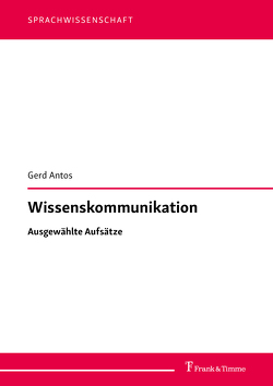 Wissenskommunikation von Antos,  Gerd