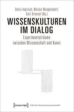Wissenskulturen im Dialog von Dressel,  Gert, Ingrisch,  Doris, Mangelsdorf,  Marion