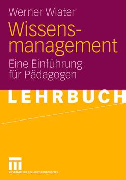 Wissensmanagement von Wiater,  Werner