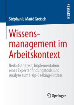 Wissensmanagement im Arbeitskontext von Gretsch,  Stéphanie Maïté