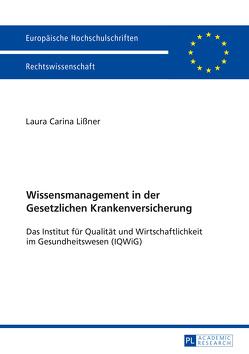 Wissensmanagement in der Gesetzlichen Krankenversicherung von Lißner,  Laura