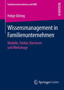Wissensmanagement in Familienunternehmen von Döring,  Helge