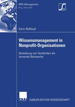 Wissensmanagement in Nonprofit-Organisationen von Rosskopf,  Karin