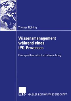 Wissensmanagement während eines IPO-Prozesses von Röhling,  Thomas