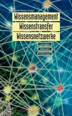 Wissensmanagement, Wissenstransfer, Wissensnetzwerke von Pircher,  Richard