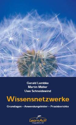 Wissensnetzwerke von Lembke,  Gerald, Müller,  Martin, Schneidewind,  Uwe