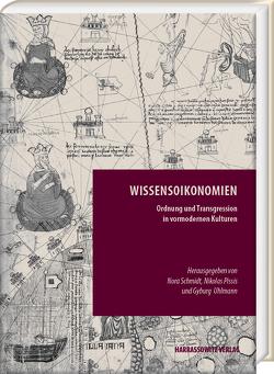 Wissensoikonomien von Pissis,  Nikolas, Schmidt,  Nora, Uhlmann,  Gyburg