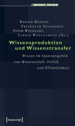 Wissensproduktion und Wissenstransfer von Mayntz,  Renate, Neidhardt,  Friedhelm, Weingart,  Peter, Wengenroth,  Ulrich