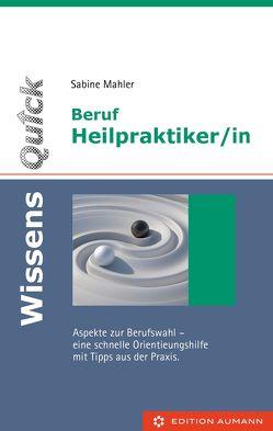 WissensQuick: Beruf Heilpraktiker/in von Mahler,  Sabine