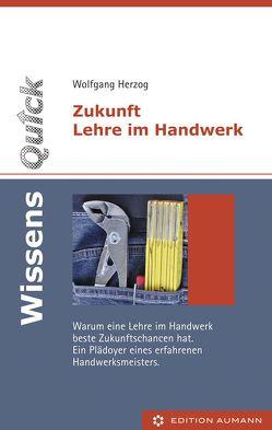 WissensQuick: Zukunft Lehre im Handwerk von Herzog,  Wolfgang