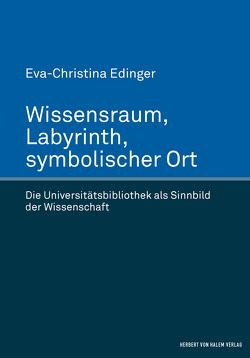 Wissensraum, Labyrinth, symbolischer Ort von Edinger,  Eva-Christina
