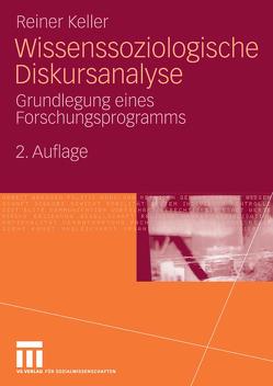 Wissenssoziologische Diskursanalyse von Keller,  Reiner