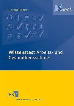 Wissenstest Arbeits- und Gesundheitsschutz von Henzel,  Harald