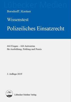 Wissenstest – Polizeiliches Einsatzrecht von Borsdorff,  Anke, Kastner,  Martin