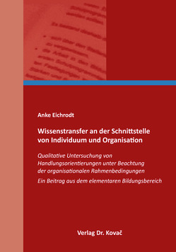 Wissenstransfer an der Schnittstelle von Individuum und Organisation von Eichrodt,  Anke