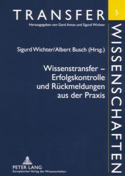 Wissenstransfer – Erfolgskontrolle und Rückmeldungen aus der Praxis von Busch,  Albert, Wichter,  Sigurd