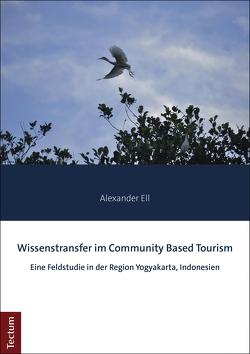 Wissenstransfer im Community Based Tourism von Ell,  Alexander