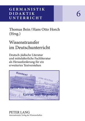 Wissenstransfer im Deutschunterricht von Bein,  Thomas, Horch,  Hans Otto