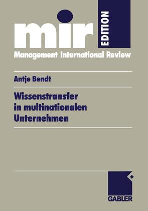 Wissenstransfer in multinationalen Unternehmen von Bendt,  Antje