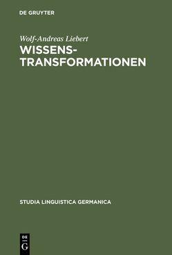 Wissenstransformationen von Liebert,  Wolf-Andreas
