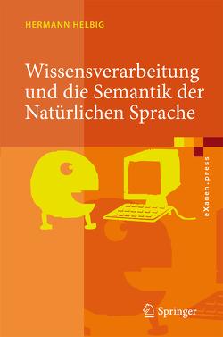 Wissensverarbeitung und die Semantik der Natürlichen Sprache von Helbig,  Hermann