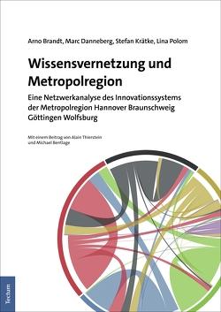 Wissensvernetzung und Metropolregion von Brandt,  Arno, Danneberg,  Marc, Krätke,  Stefan, Polom,  Lina