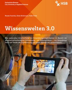 Wissenswelten 3.0 von Brinkmann,  Dieter, Freericks,  Renate, Theile,  Heike
