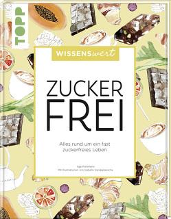 wissenswert – Zuckerfrei von Pohlmann,  Ilga, Vandeplassche,  Isabelle