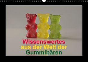 Wissenswertes aus der Welt der Gummibären (Wandkalender 2018 DIN A3 quer) von Seidl,  Hans