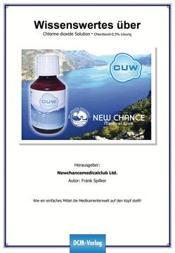 Wissenswertes über Chlorine dioxide Solution/Chlordioxid 0,3% Lösung von Spilker,  Frank