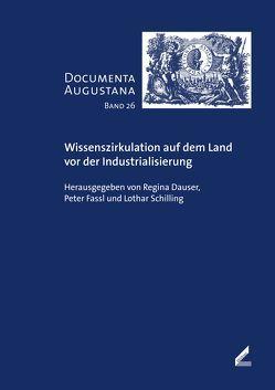 Wissenszirkulation auf dem Land vor der Industrialisierung von Dauser,  Regina, Fassl,  Peter, Schilling,  Lothar