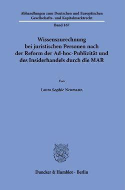 Wissenszurechnung bei juristischen Personen nach der Reform der Ad-hoc-Publizität und des Insiderhandels durch die MAR. von Neumann,  Laura Sophie
