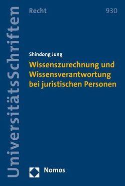 Wissenszurechnung und Wissensverantwortung bei juristischen Personen von Jung,  Shindong
