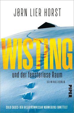 Wisting und der fensterlose Raum von Brunstermann,  Andreas, Horst,  Jørn Lier