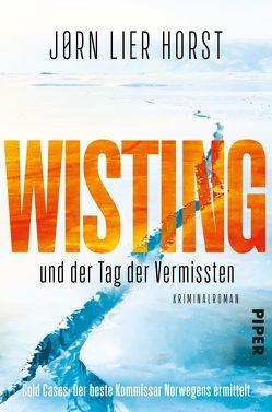 Wisting und der Tag der Vermissten von Brunstermann,  Andreas, Horst,  Jørn Lier