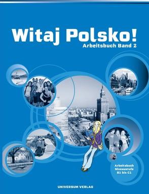Witaj Polsko! Arbeitsheft 2 von Balkowska,  Grazyna, Wankiewicz-Heise,  Anna