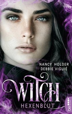 Witch – Hexenblut von Holder,  Nancy, Viguie,  Debbie, Volk,  Katharina