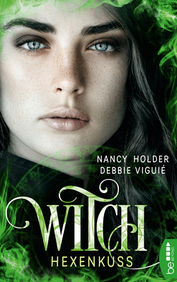 Witch – Hexenkuss von Holder,  Nancy, Viguie,  Debbie, Volk,  Katharina