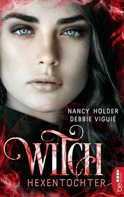 Witch – Hexentochter von Holder,  Nancy, Viguie,  Debbie, Volk,  Katharina