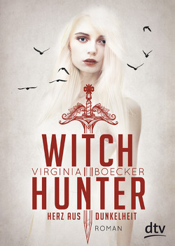 Witch Hunter – Herz aus Dunkelheit von Boecker,  Virginia, Ernst,  Alexandra
