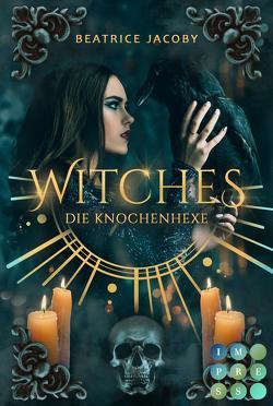 Witches. Die Knochenhexe von Jacoby,  Beatrice