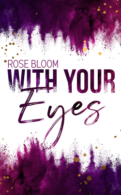 With your Eyes von Bloom,  Rose
