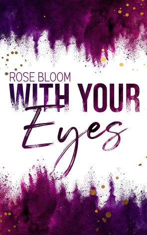 With your Eyes von Bloom,  Rose