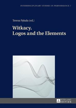 Witkacy. Logos and the Elements von Pekala, Teresa