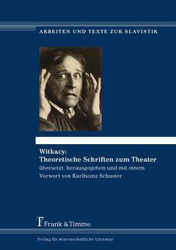 Witkacy: Theoretische Schriften zum Theater von Schuster,  Karlheinz