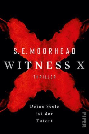 Witness X – Deine Seele ist der Tatort von Moorhead,  S. E., Mueller,  Daniel