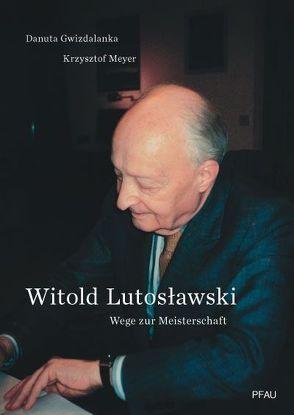 Witold Lutosławski von Gwizdalanka,  Danuta, Hauptmeier,  Christina M, Meyer,  Krzysztof
